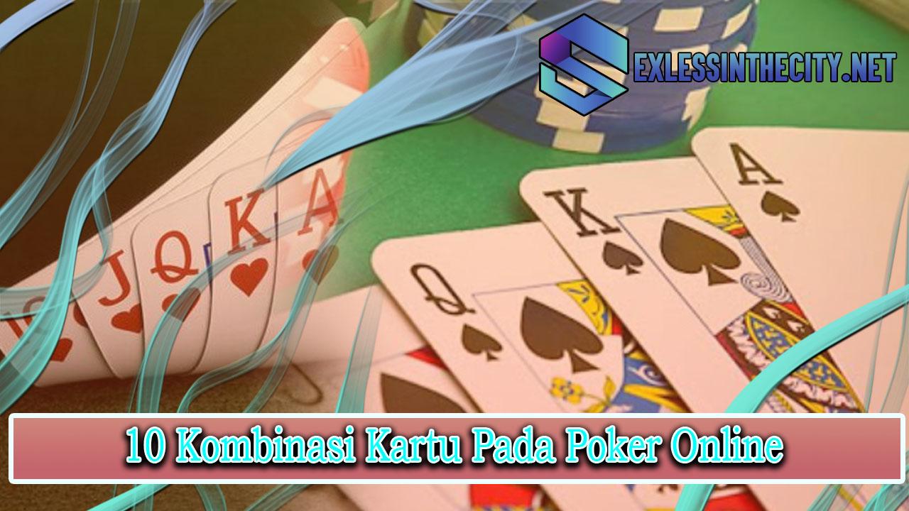 10 Kombinasi Kartu Pada Poker Online