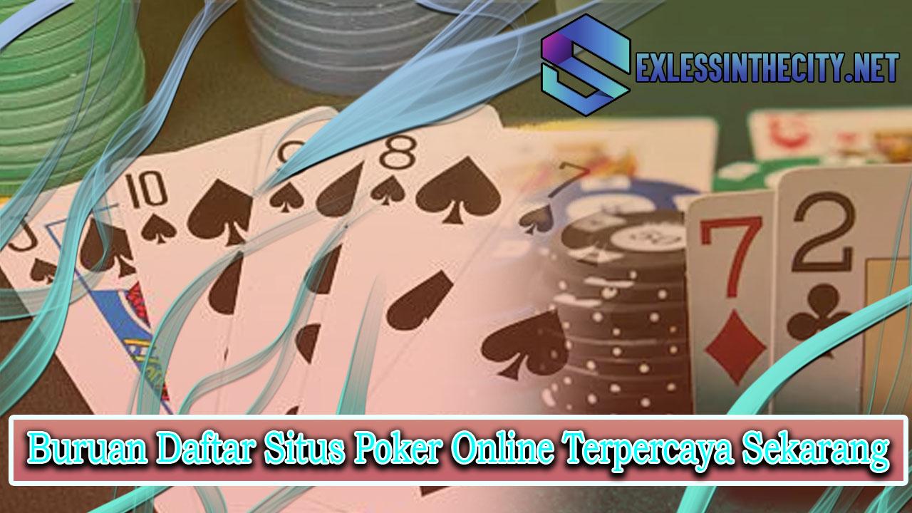 Buruan Daftar Situs Poker Online Terpercaya Sekarang
